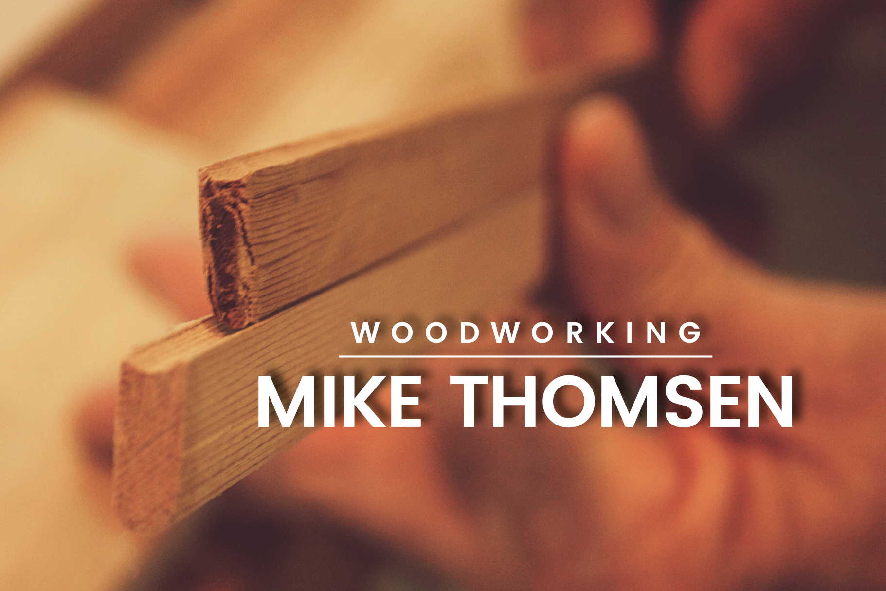 Mike Thomsen - Woodworking